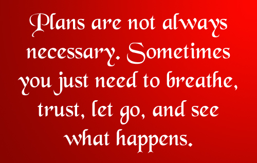 Plans are not necessary