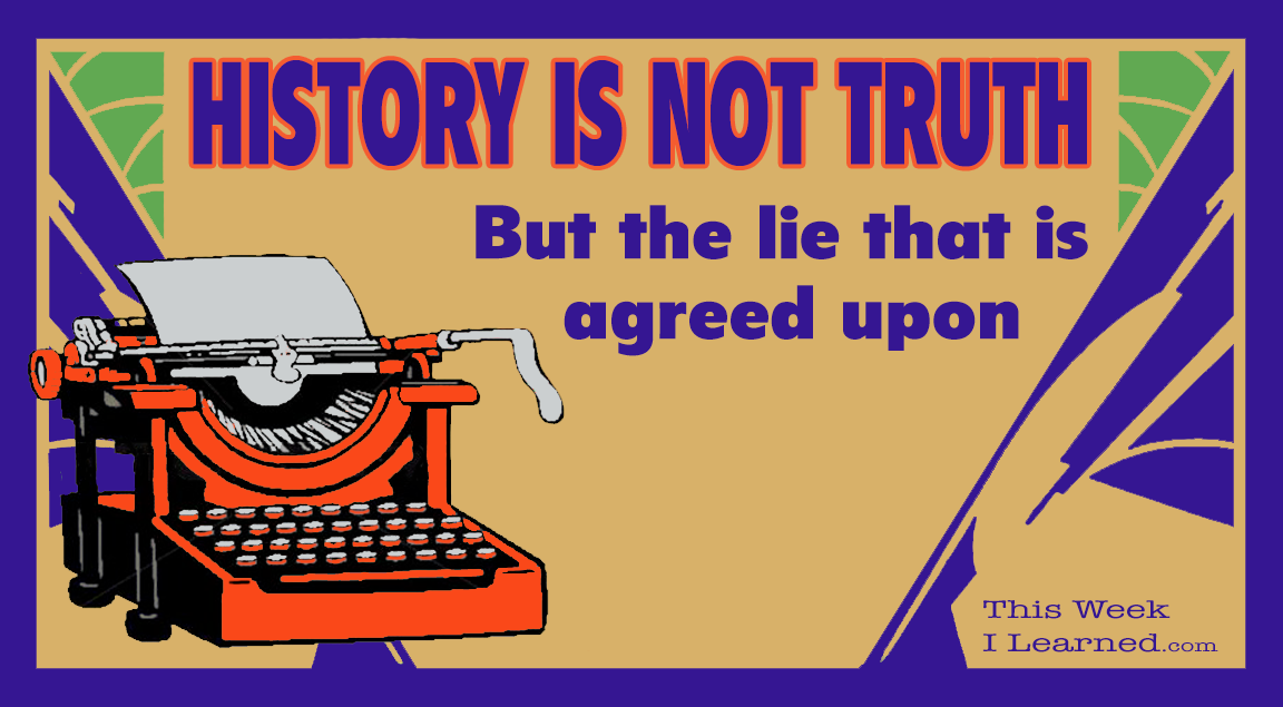 history-is-not-truth
