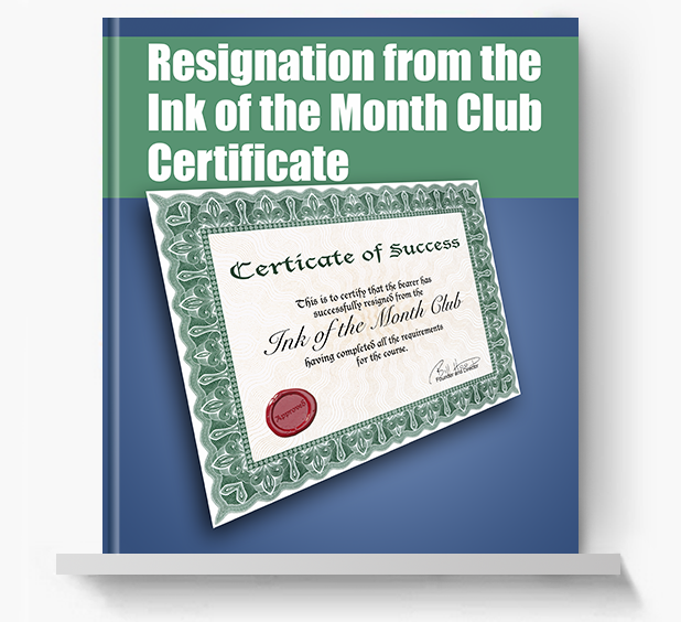 Resignation from the Ink of the Month Club