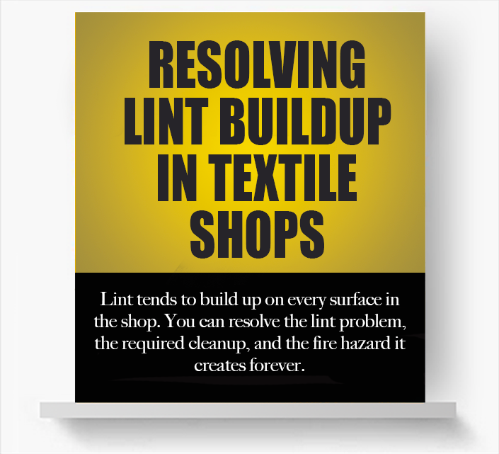 resolving-lint-buildup-in-textile-shops