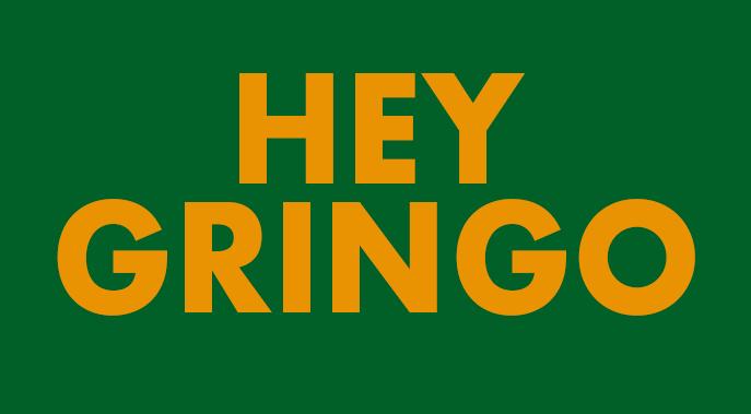 hey-gringo